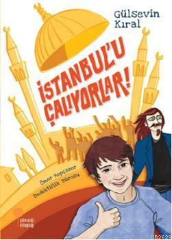 Kitap Değerlendirme: İstanbul'u çalıyorlar – Gülsevin Kıral